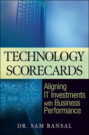 Technology Scorecards: Aligning IT Investments with Business Performance  (0470488514) cover image