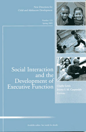 Social Interaction and the Development of Executive Function: New Directions for Child and Adolescent Development, Number 123