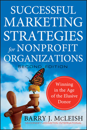 Successful Marketing Strategies for Nonprofit Organizations: Winning in the Age of the Elusive Donor, 2nd Edition (0470529814) cover image