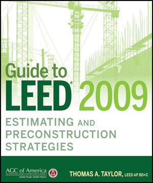 Guide to LEED 2009 Estimating and Preconstruction Strategies (0470533714) cover image