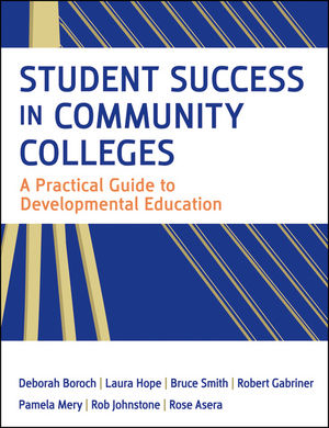 Student Success in Community Colleges: A Practical Guide to Developmental Education (0470606614) cover image