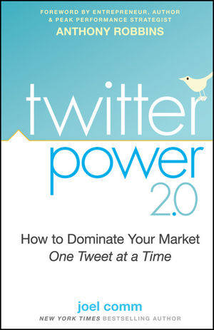 Twitter Power 2.0: How to Dominate Your Market One Tweet at a Time (0470625414) cover image