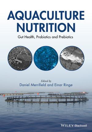 Aquaculture Nutrition: Gut Health, Probiotics and Prebiotics (0470672714) cover image