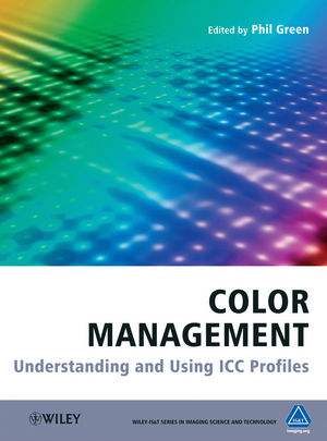 Color Management : Understanding and Using ICC Profiles (0470688114) cover image