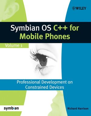 Symbian OS C++ for Mobile Phones: Volume 1: Professional Development on Constrained Devices