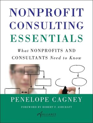 Nonprofit Consulting Essentials: What Nonprofits and Consultants Need to Know (0470872314) cover image