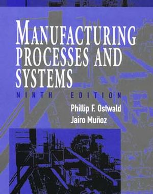 Manufacturing Processes and Systems, 9th Edition