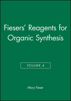 Fiesers' Reagents for Organic Synthesis, Volume 4