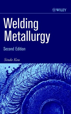 Welding Metallurgy, 2nd Edition