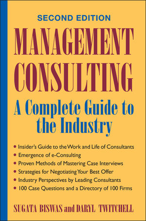 Management Consulting: A Complete Guide to the Industry, 2nd Edition