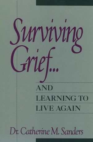 Surviving Grief ... and Learning to Live Again