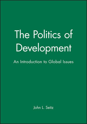 The Politics of Development: An Introduction to Global Issues