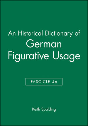 An Historical Dictionary of German Figurative Usage, Fascicle 46
