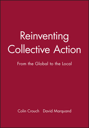 Reinventing Collective Action: From the Global to the Local