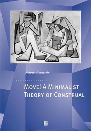 Move! A Minimalist Theory of Construal (0631223614) cover image