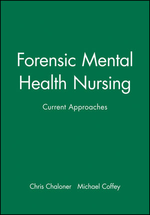 Forensic Mental Health Nursing: Current Approaches