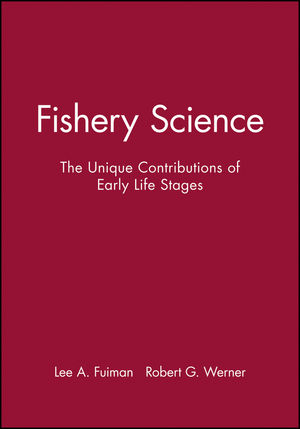Fishery Science: The Unique Contributions of Early Life Stages (0632056614) cover image