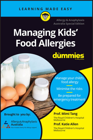 Managing Kids' Food Allergies For Dummies, Allergy and Anaphylaxis  Australia Special Edition (Custom)