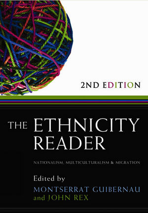 The Ethnicity Reader: Nationalism, Multiculturalism and Migration, 2nd Edition