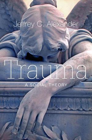 Trauma: A Social Theory (0745649114) cover image