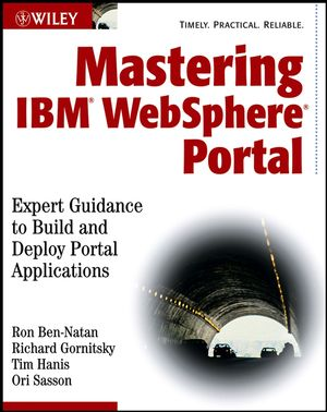 Mastering IBM WebSphere Portal: Expert Guidance to Build and Deploy Portal Applications (0764539914) cover image