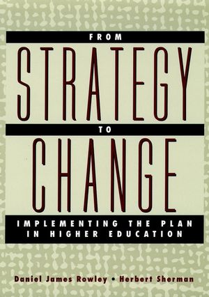 From Strategy to Change: Implementing the Plan in Higher Education (0787954314) cover image