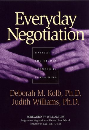 Everyday Negotiation: Navigating the Hidden Agendas in Bargaining