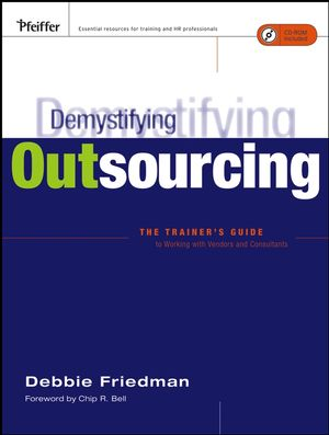Demystifying Outsourcing: The Trainer's Guide to Working With Vendors and Consultants