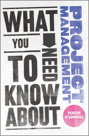 What You Need to Know about Project Management (0857081314) cover image