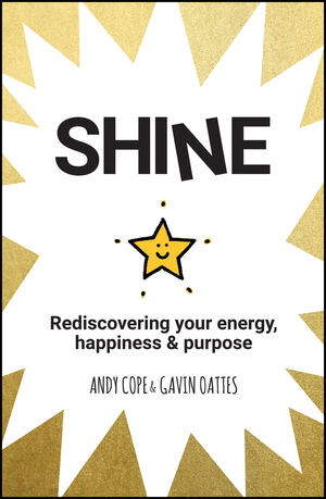 Shine: Rediscovering Your Energy, Happiness and Purpose