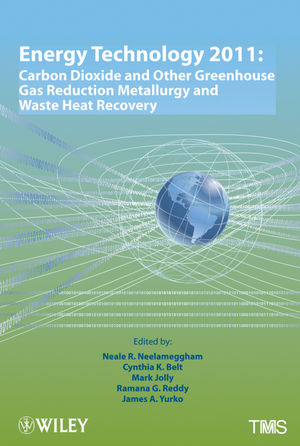 Energy Technology 2011: Carbon Dioxide and Other Greenhouse Gas Reduction Metallurgy and Waste Heat Recovery (1118036514) cover image