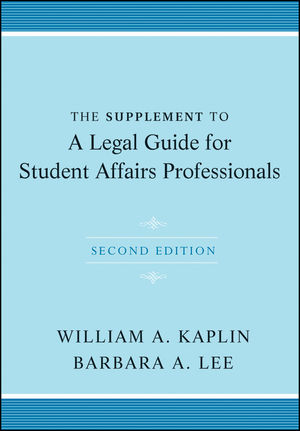 The Supplement to A Legal Guide for Student Affairs Professionals, 2nd Edition (1118123514) cover image