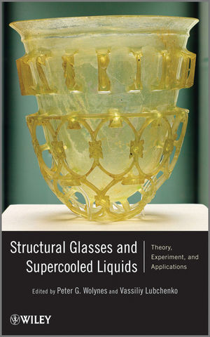 Structural Glasses and Supercooled Liquids: Theory, Experiment, and Applications (1118202414) cover image