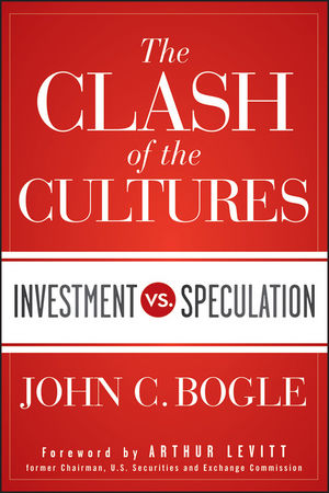 The Clash of the Cultures: Investment vs. Speculation (1118238214) cover image