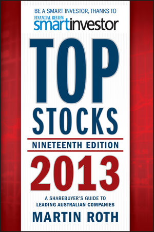 Top Stocks 2013: A Sharebuyer's Guide to Leading Australian Companies