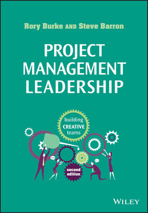 Project Management Leadership: Building Creative Teams, 2nd Edition