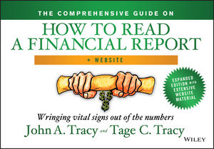 The Comprehensive Guide on How to Read a Financial Report: Wringing Vital Signs Out of the Numbers, + Website