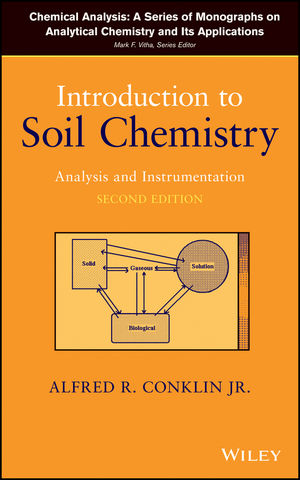 Introduction to Soil Chemistry: Analysis and Instrumentation, 2nd Edition (1118773314) cover image