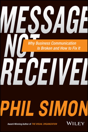 Message Not Received: Why Business Communication Is Broken and How to Fix It  (1119048214) cover image