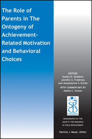 The Role of Parents in the Ontogeny of Achievement-Related Motivation and Behavioral Choices