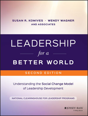 Leadership for a Better World: Understanding the Social Change Model of Leadership Development, 2nd Edition (1119207614) cover image
