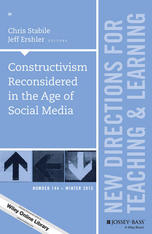 Constructivism Reconsidered in the Age of Social Media: New Directions for Teaching and Learning, Number 144 (1119216214) cover image