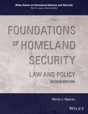 Foundations of Homeland Security: Law and Policy, 2nd Edition (1119289114) cover image