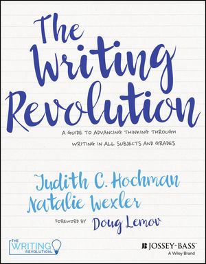 Book Cover Image for The Writing Revolution: A Guide to Advancing Thinking Through Writing in All Subjects and Grades