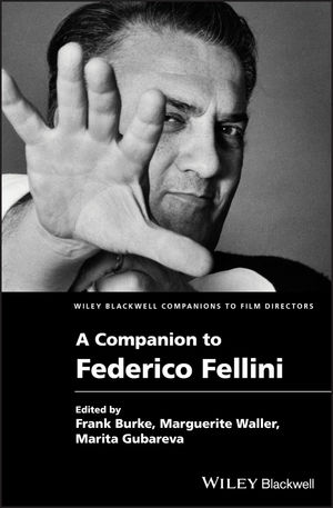 Wiley Blackwell Companion to Federico Fellini