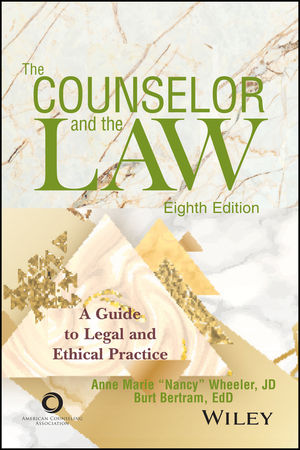 The Counselor and the Law: A Guide to Legal and Ethical Practice, 8th Edition