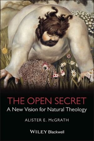 The Open Secret: A New Vision for Natural Theology (1405126914) cover image