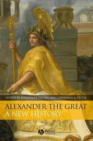 Alexander the Great: A New History (1405130814) cover image