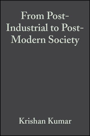 From Post-Industrial to Post-Modern Society: New Theories of the Contemporary World, 2nd Edition (1405137614) cover image
