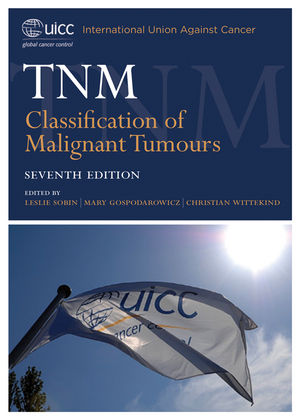 TNM Classification of Malignant Tumours, 7th Edition (1444332414) cover image